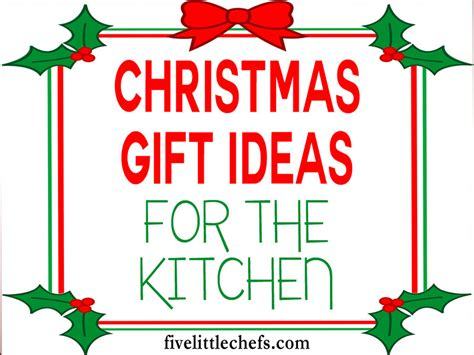 kitchen christmas gift ideas kitchen gift ideas and giveaway winners five little chefs