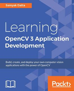 computer vision with opencv 3 and qt5 build visually appealing multithreaded cross platform computer vision applications books learning opencv 3 application development 免费电子图书下载