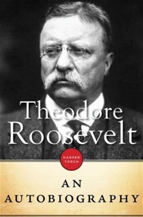 theodore roosevelt an autobiography by theodore roosevelt