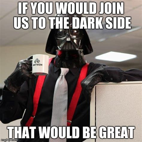 darth vader office space imgflip