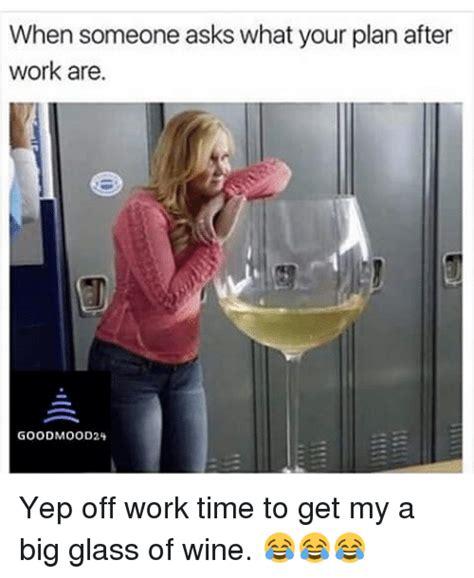 memes  big glass  wine big glass  wine