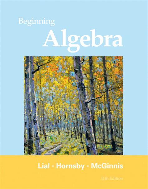 Beginning Algebra lial hornsby mcginnis beginning algebra pearson