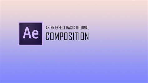 tutorial after effect bahasa indonesia tutorial after effect basic composition bahasa