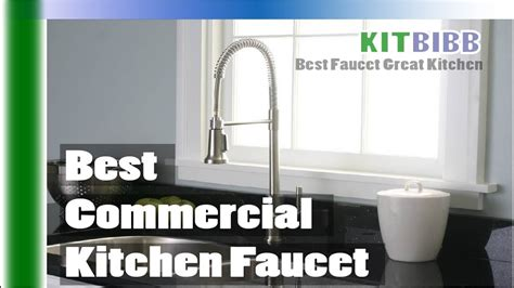 kitchen faucet buying guide how to choose best commercial kitchen faucet buying guide
