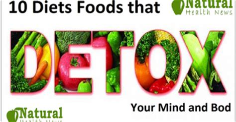 10 Foods That Detox Your by Diet Diet Plans Weight Loss Health News
