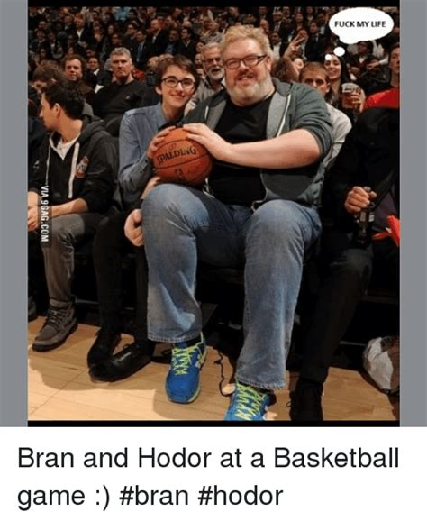 Fuck Life Meme - spalding fuck my life bran and hodor at a basketball game