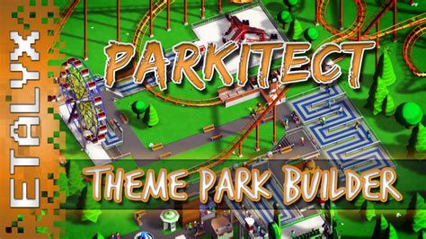 theme park builder parkitect theme park builder youtube