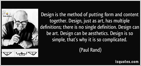 design definition quotes design is the method of putting form and content together