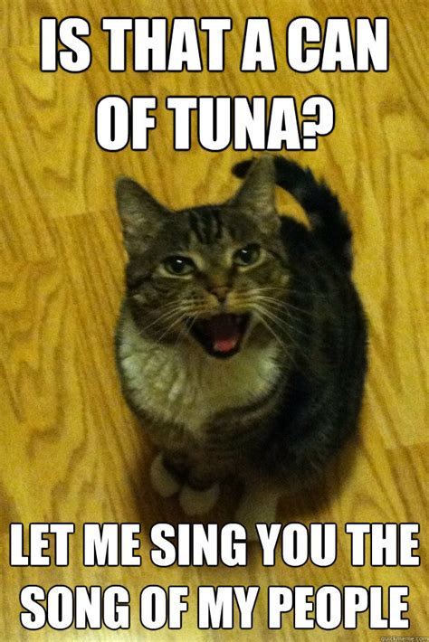 Song Of My People Meme - is that a can of tuna let me sing you the song of my