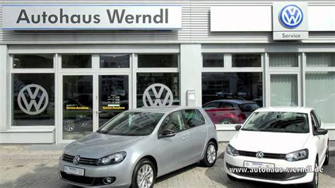 Gebrauchtwagen M Nchen Audi by Vw Autohaus Werndl M 252 Nchen Audi Service Werkstatt