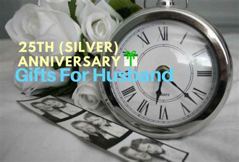 Wedding Anniversary Gift Ideas Husband by 25th Silver Wedding Anniversary Gifts For Husband
