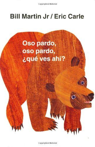 eric carle spanish children s book classics brown bear brown bear what do you see by bill martin jr and eric