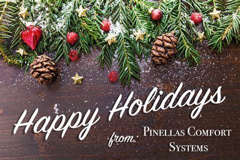 pinellas comfort systems happy holidays pinellas comfort systems