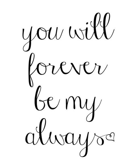 be my forever forever and always free print quotes and inspiration