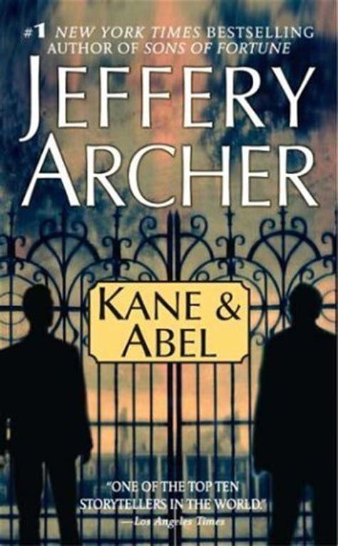 kane and abel kane and abel kane and abel 1 by jeffrey archer reviews discussion bookclubs lists