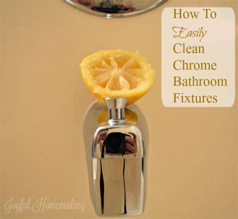 How To Clean Chrome Bathroom Fixtures Joyful Homemaking Cleaning Chrome Bathroom Fixtures