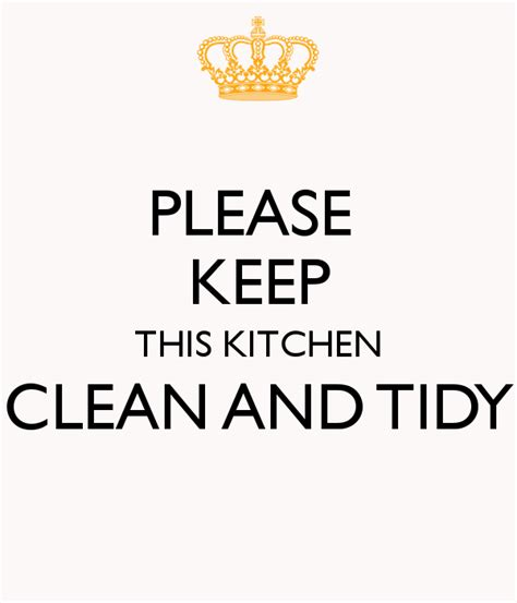 how to keep your kitchen clean please keep this kitchen clean and tidy poster sam