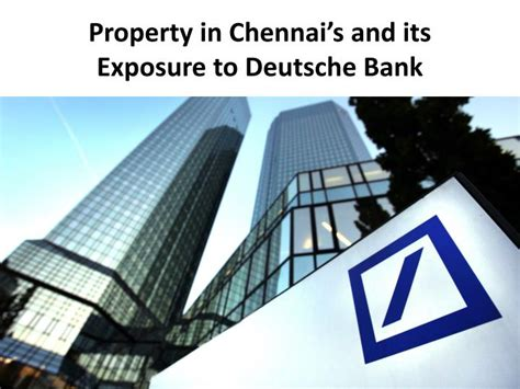 deutsche bank chennai ppt property in chennai s and its exposure to deutsche