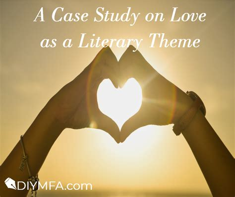 literature themes love writing archives diy mfa