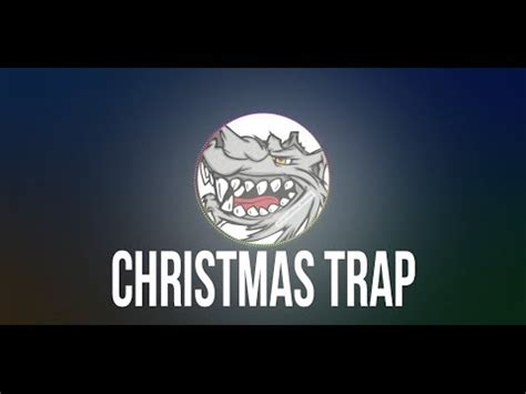 christmas trap music 2016 youtube