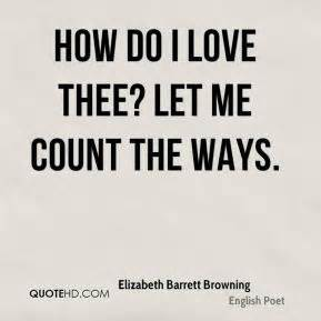How Do I Thee Let Me Count The Ways by Elizabeth Barrett Browning How Do I Thee Let Me