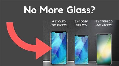3 new 2018 iphones iphone x plus iphone se bigger screen no more glass back