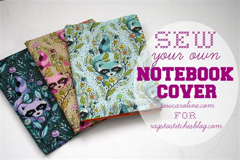 sew your own notebook cover create rags to stitches