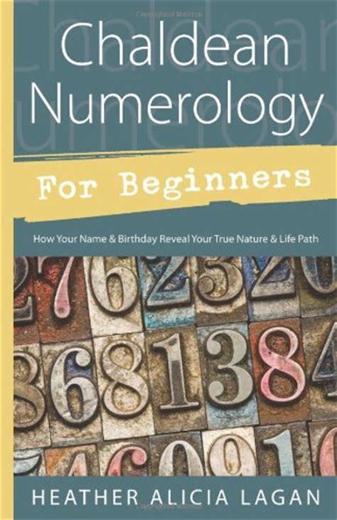 libro the numerology of the libro chaldean numerology for beginners how your name birthday reveal your true nature life