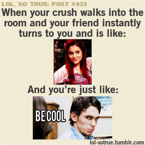 walk into the room grace i do this all the time when a certain someone walks into the room lol
