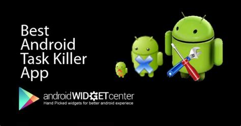 best app killer for android phone best android task killer app aw center
