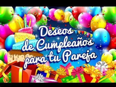 imagenes bonitas de cumpleaños para tu pareja deseos de cumplea 241 os para tu pareja etiquetate net youtube
