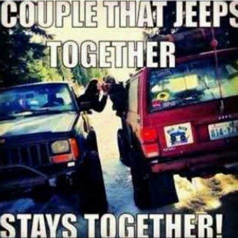 jeep couple meme jeep love re pinned by jeepdreamsusa jeep slogans