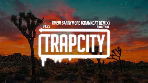 bryce vine drew barrymore album bryce vine drew barrymore crankdat remix lyrics