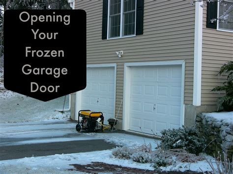 how to open a garage door when it is frozen shut