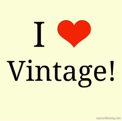i love vintage thrifty finds i adore i heart vintage quote its