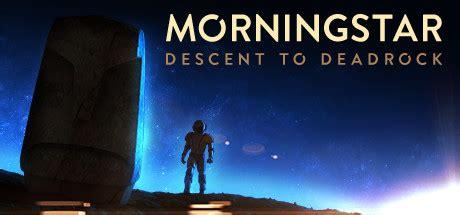 morningstar descent to deadrock game free download full