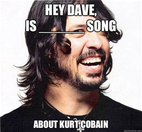 Dave Grohl Meme - dave grohl memes quickmeme
