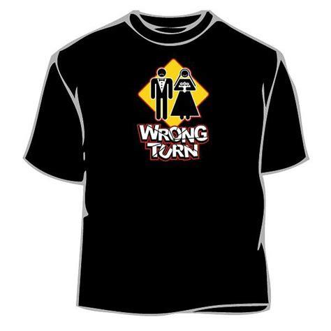 A Wrong Turn T Shirt For Mens marriage t shirt t shirt novelty