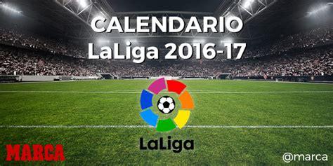 Calendario De Liga Santander Calendario Laliga Santander 2016 2017 Marca