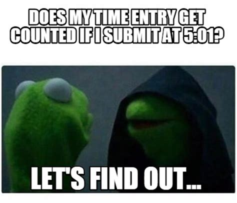 what time does it get light out in pa meme creator does my time entry get counted if i submit