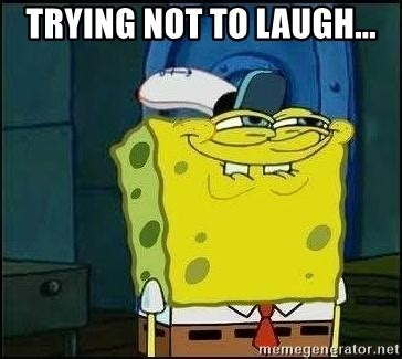 Spongebob Laughing Meme - trying not to laugh spongebob face meme generator