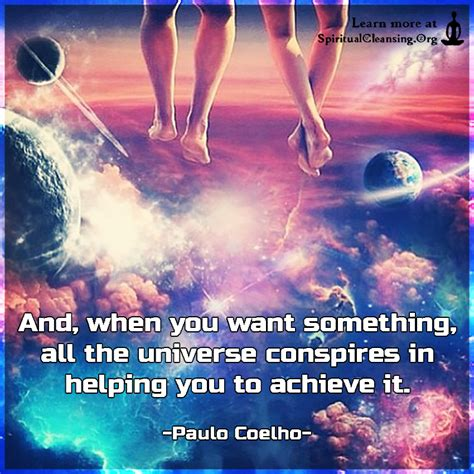 Universe Conspires and when you want something all the universe conspires