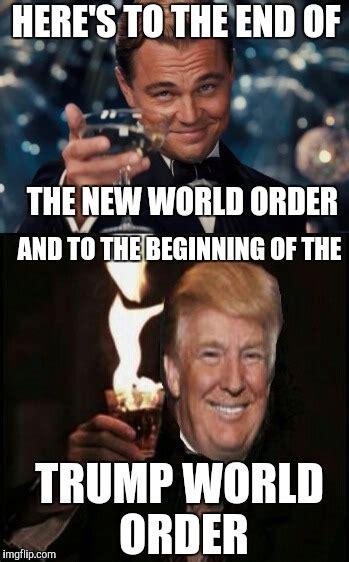 New Meme Order - trump world order imgflip
