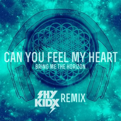 download mp3 can you feel my heart bring me the horizon can you feel my heart shy kidx