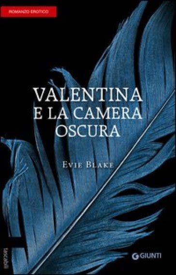 valentina e la oscura valentina e la oscura evie libro