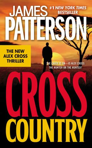cross country alex cross 0099514575 cross country alex cross 14 by james patterson reviews discussion bookclubs lists
