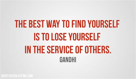 Best Way To Find On The Best Way To Find Yourself Gandhi Quote