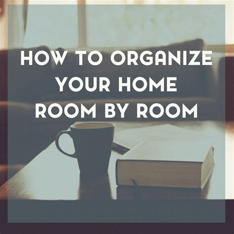 easy tips for how to organize your home room by room
