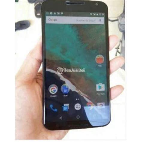 Hp Motorola Seken smartphone motorola nexus 6 4g lte second harga murah surabaya dijual tribun jualbeli