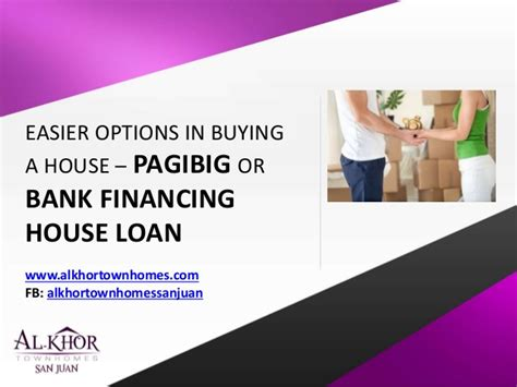 options to buy a house easier options in buying a house pag ibig or bank financing housing